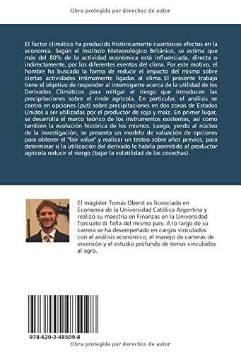 Derivados Climáticos ¿logran mitigar el riesgo del productor agrícola?: Opciones sobre Precipitaciones (Spanish Edition): Tomás Oberst: 9786202485098: ...
