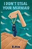 I Didn't Steal Your Mermaid, R. Stim, 1480265047