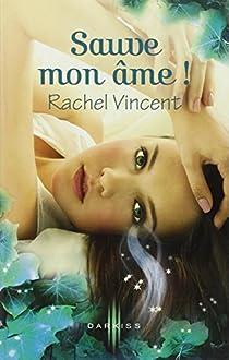 Les voleurs d'âmes, tome 3 : Sauve mon âme ! par Vincent
