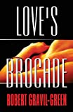 Love's Brocade, Robert Gravil-Green, 1627721703