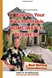 17 Days to Your Own Profitable Home Watch Business, Mark Mehling, 099120560X