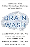 img - for Brain Wash: Detox Your Mind for Clearer Thinking, Deeper Relationships, and Lasting Happiness book / textbook / text book