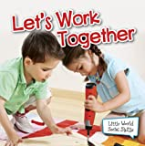 Let's Work Together, Kyla Steinkraus, 1618102680