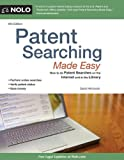 Patent Searching Made Easy: How to do Patent Searches Online and in the Library (Patent Searching Made Easy: How to Do Patent Searches on the Internet & in the Library)