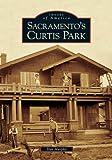 Sacramento's Curtis Park, Dan Murphy, 0738530514