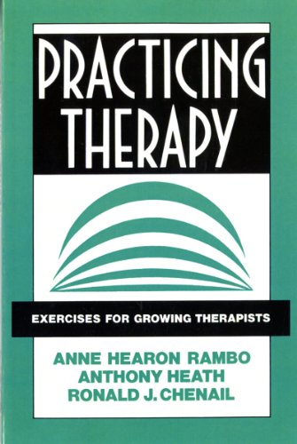 Practicing Therapy: Exercises for Growing Therapists (Norton Professional Books)