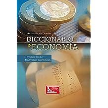 Diccionario de economía. Términos, ideas y fenómenos económicos
