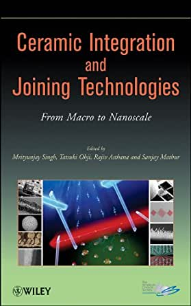 Ceramic Integration and Joining Technologies: From Macro to ...
