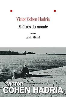 Maîtres du monde : roman, Cohen Hadria, Victor