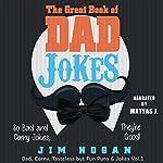 The Great Book of Dad Jokes: So Bad and Corny Jokes, They're Good!, Book 1 | Jim Hogan