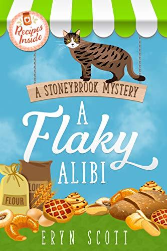 A Flaky Alibi (A Stoneybrook Mystery Book 4) by [Scott, Eryn]