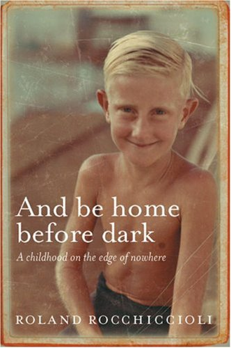 And Be Home Before Dark: A Child In A Frontier Town