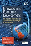 img - for Innovation and Economic Development: The Impact of Information and Communication Technologies in Latin America book / textbook / text book
