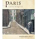 Front cover for the book Paris: A Journey Through Time by Leonard Pitt