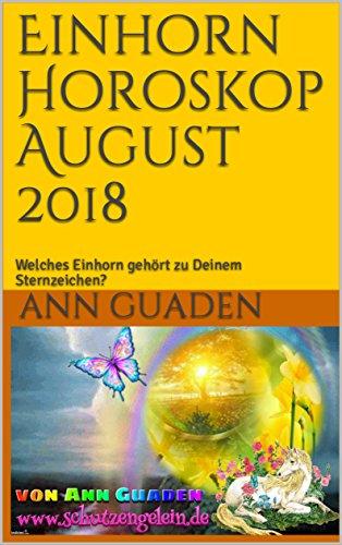 Einhorn Horoskop August 2018 Welches Einhorn Gehört Zu Deinem