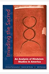 Invading the Sacred: An Analysis of Hinduism Studies in America Hardcover