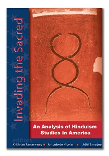 Invading the Sacred: An Analysis of Hinduism Studies in ...