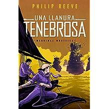 Una llanura tenebrosa (Serie Máquinas mortales) (Spanish Edition)
