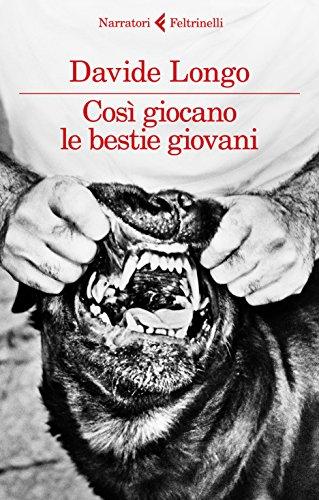 Davide Longo: »Così giocano le bestie giovani« auf Bücher Rezensionen