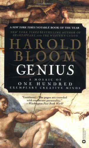 Genius A Mosaic of One Hundred Exemplary Creative Minds by Bloom, Harold [Grand Central Publishing,2003] (Paperback)