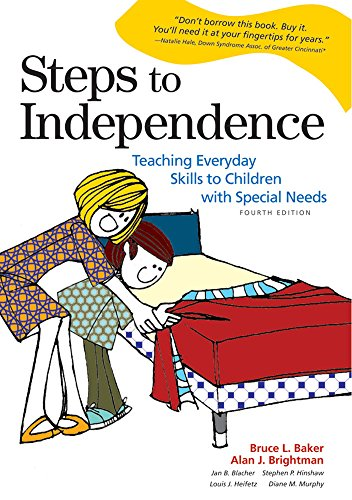 Download Steps to Independence: Teaching Everyday Skills to Children with Special Needs, Fourth Edition