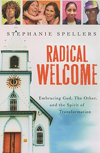 Radical Welcome: Embracing God, the Other, and the Spirit of Transformation (Radical Dating)