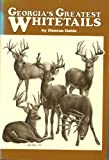 Georgia's Greatest Whitetails, Duncan Dobie, 1879034042