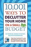 10,001 Ways to Declutter Your Home on a Small Budget by Ed Morrow (2010-05-18)