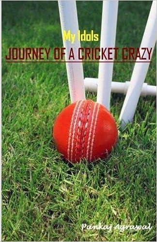 My Idols - Journey of a Cricket Crazy