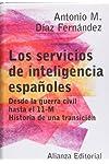 https://libros.plus/los-servicios-de-inteligencia-espanoles-desde-la-guerra-civil-hasta-el-11-m-historia-de-una-transicion/