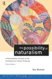 The Possibility of Naturalism: A philosophical critique of the contemporary human sciences (Critical Realism: Interventions), Roy Bhaskar, 0415198747