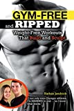 Gym-Free and Ripped: Weight-Free Workouts That Build and Sculpt