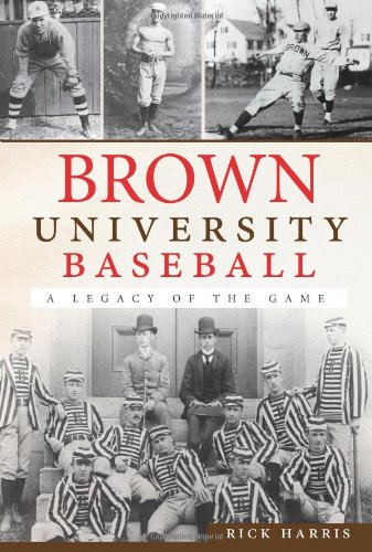 Read Online Brown University Baseball:: A Legacy of the Game (Sports) PDF