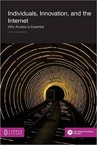 Individuals, Innovation, and the Internet: Why Access is