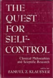 img - for The Quest for Self-Control; Classical Philosophies and Scientific Research book / textbook / text book