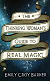 The Thinking Womans Guide To Real Magic (Thorndike Press Large Print Basic Series)