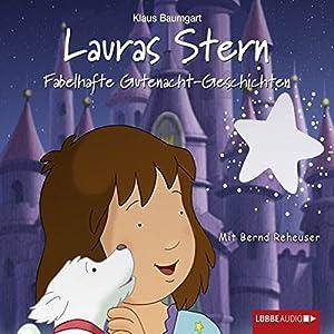Fabelhafte Gutenacht-Geschichten (Lauras Stern - Gutenacht-Geschichten 10) Hörbuch