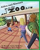 Aiden and Kiernan Go to the Zoo, Rhonda Cowley-McMullen, 1482081849