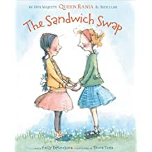 The Sandwich Swap [Hardcover] [2010] (Author) Queen Rania of Jordan Al Abdullah, Kelly DiPucchio, Tricia Tusa