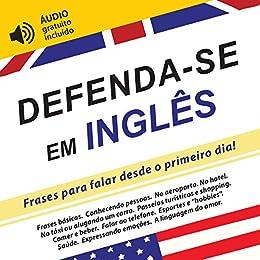 Defenda Se Em Inglês Frases Para Falar Desde O Primeiro Dia áudio