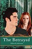 The Betrayed, Deborah Andreasen, 1482615924