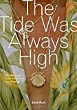 img - for The Tide Was Always High: The Music of Latin America in Los Angeles book / textbook / text book