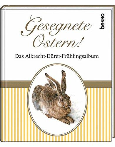 Gesegnete Ostern!: Das Albrecht-Dürer-Frühlingsalbum
