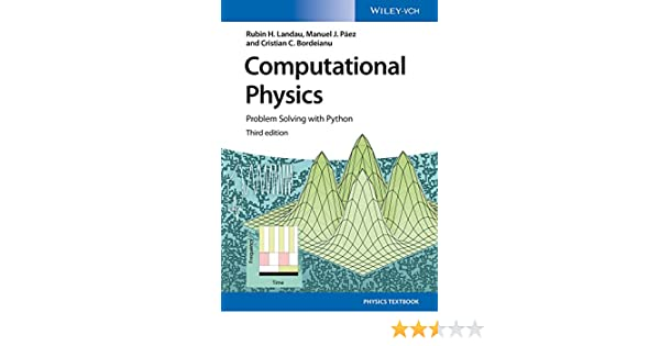 Computational Physics: Problem Solving with Python See more 3rd Edition