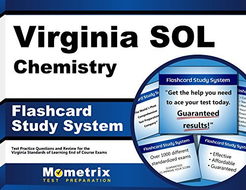 Virginia SOL Chemistry Flashcard Study System: Virginia SOL Test Practice Questions & Exam Review for the Virginia Standards of Learning End of Course Exams (Cards)