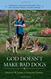 God Doesn't Make Bad Dogs, Kristian Lowry, 0979824664