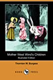 Mother West Wind's Children, Thornton W. Burgess, 1406553298
