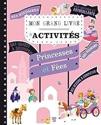 Mon grand livre d'activités - Princesses et fées