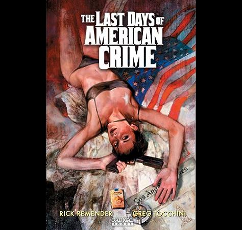 Amazon Com The Last Days Of American Crime Ebook Remender Rick Tocchini Greg Kindle Store