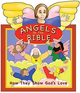 Angels - How They Show God's Love - Angel - Board Book (Flip-The-Flap)